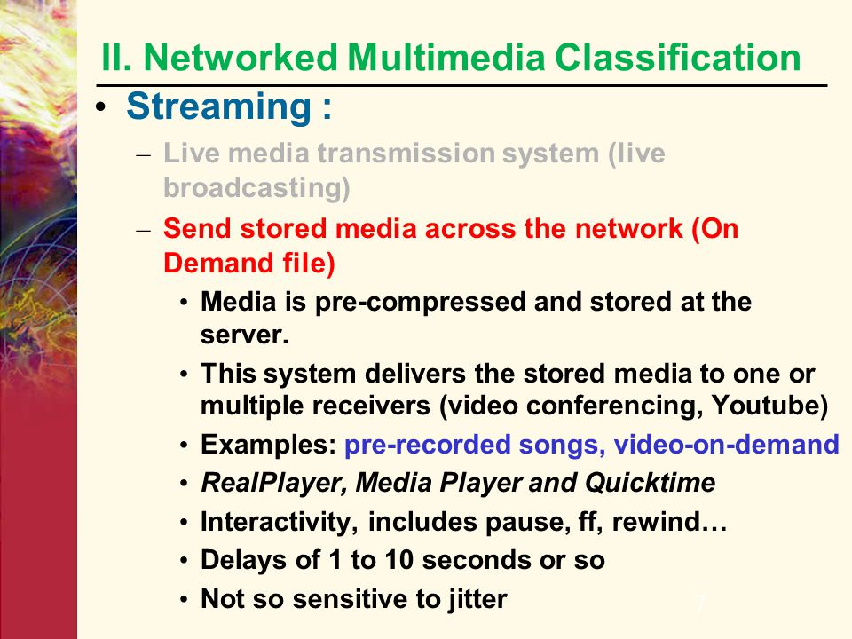 II. Networked Multimedia Classification Streaming :