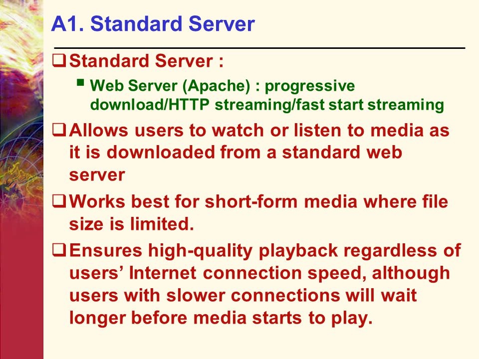 A1. Standard Server Standard Server :