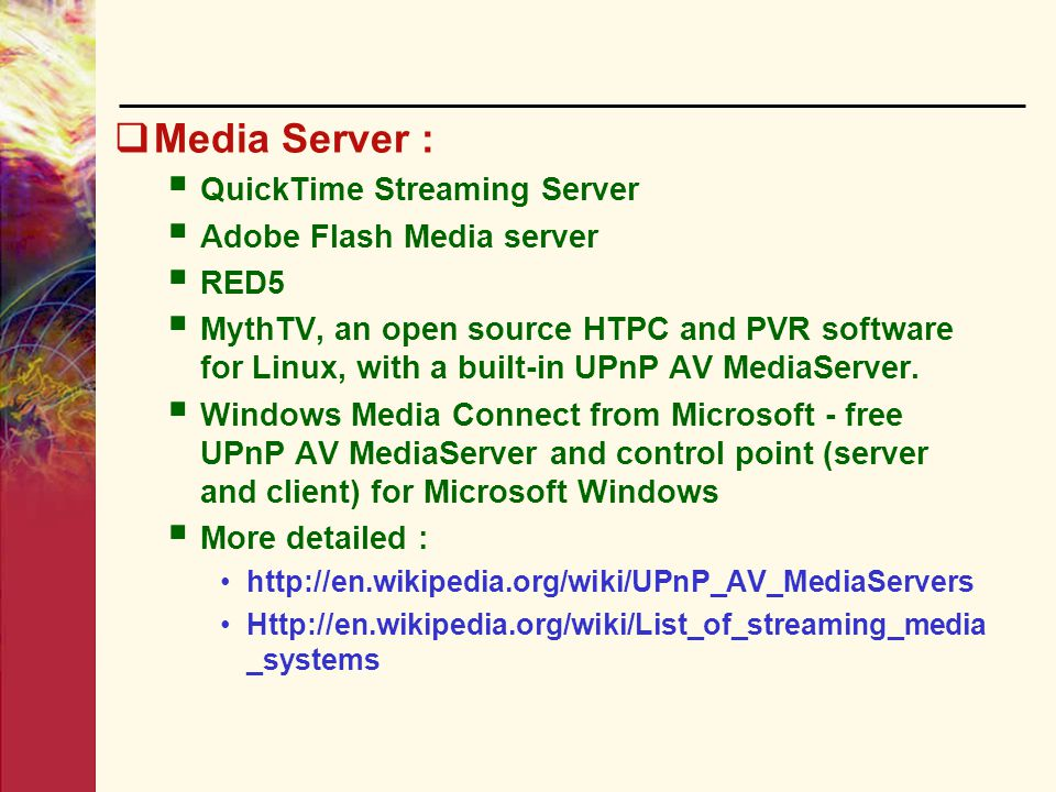 Media Server : QuickTime Streaming Server Adobe Flash Media server