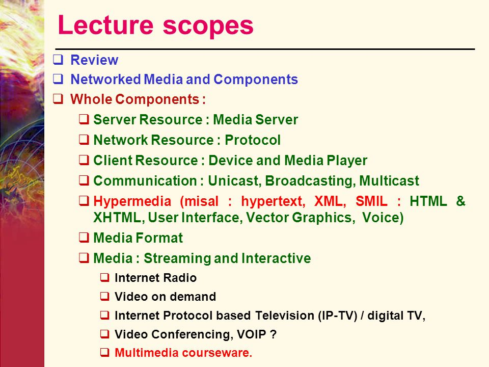 Lecture scopes Review Networked Media and Components