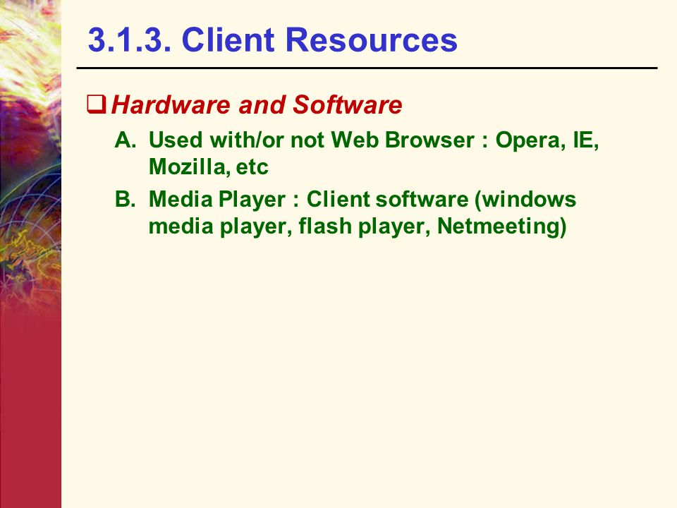 3.1.3. Client Resources Hardware and Software