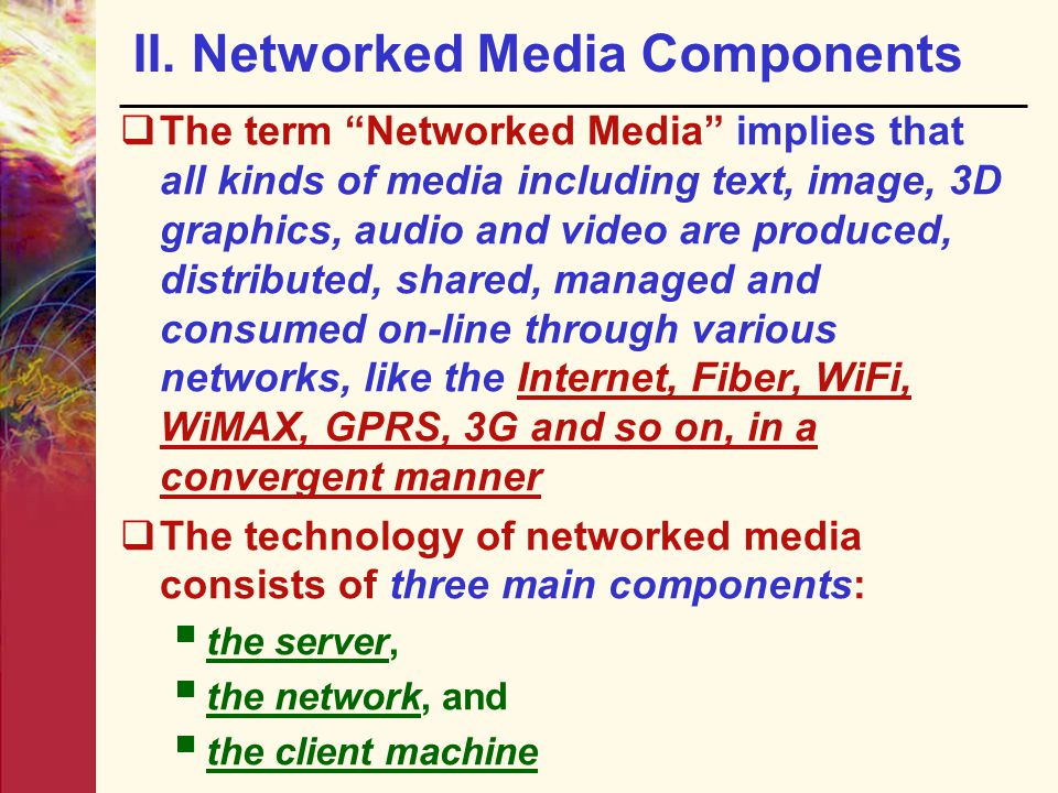II. Networked Media Components