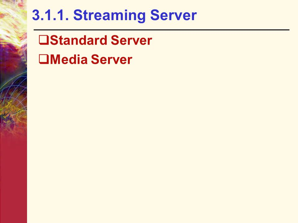 3.1.1. Streaming Server Standard Server Media Server