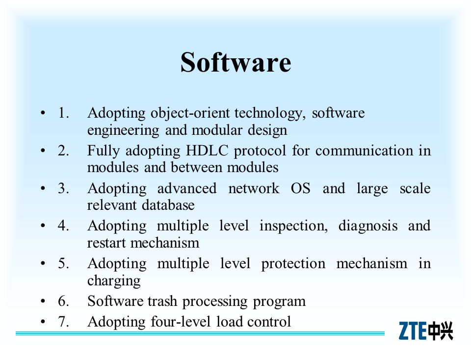 Software 1. Adopting object-orient technology, software engineering and modular design.