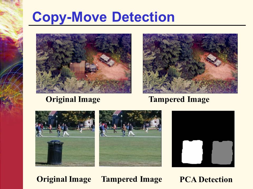 Copy-Move Detection Original Image Tampered Image PCA Detection