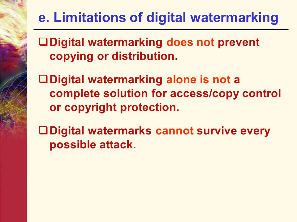e. Limitations of digital watermarking