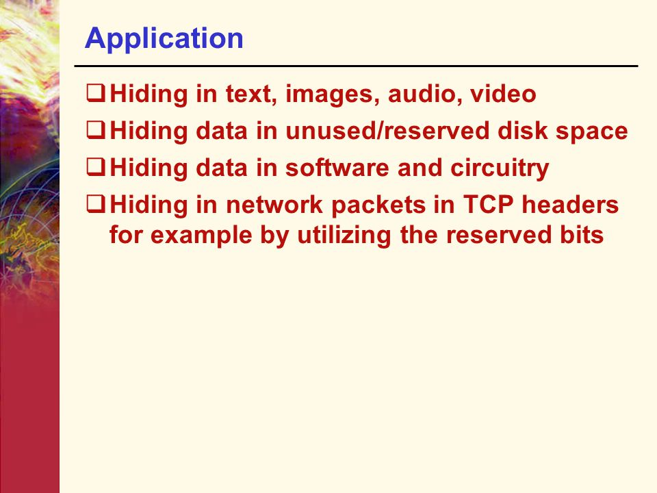Application Hiding in text, images, audio, video
