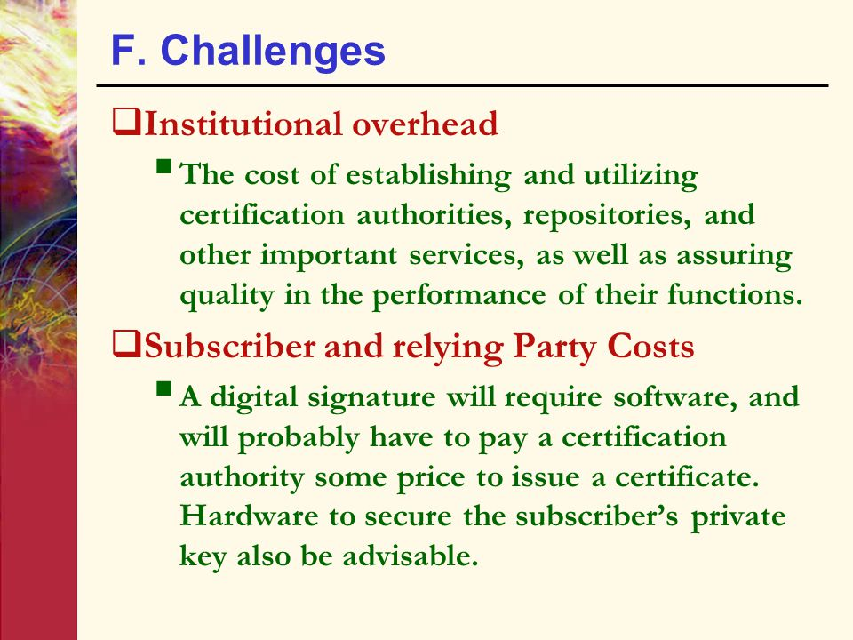 F. Challenges Institutional overhead