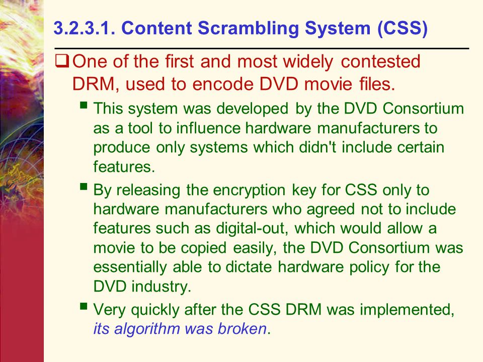 3.2.3.1. Content Scrambling System (CSS)