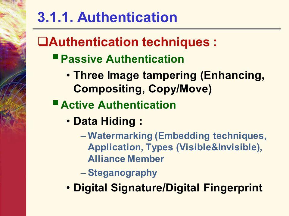 3.1.1. Authentication Authentication techniques :