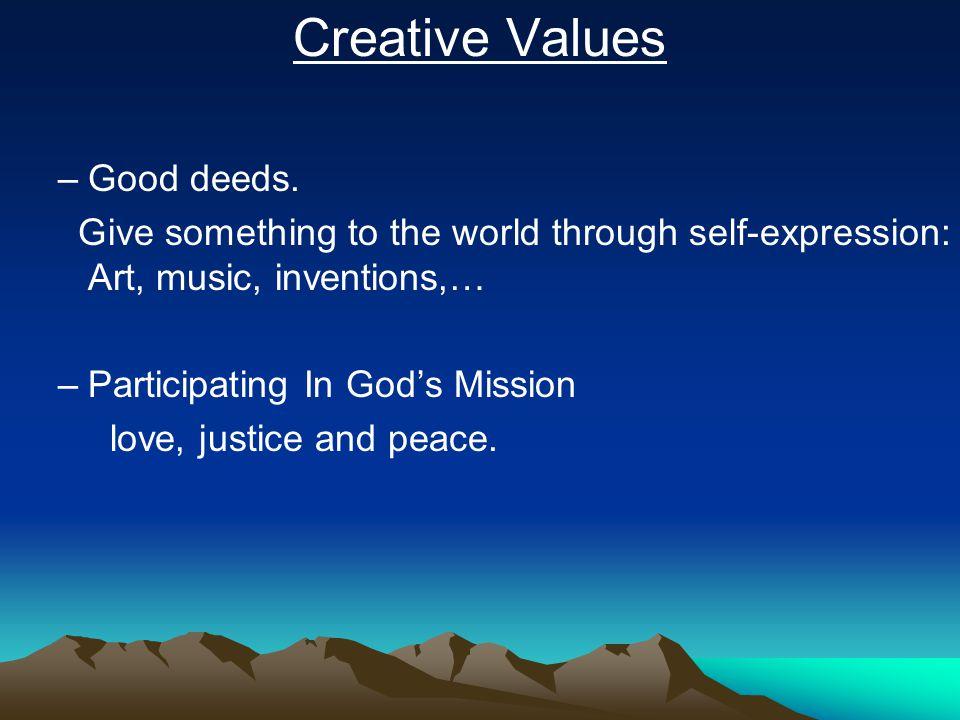 Creative Values Good deeds.