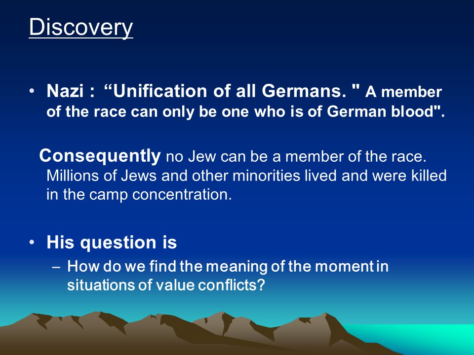 Discovery Nazi : Unification of all Germans. A member of the race can only be one who is of German blood .