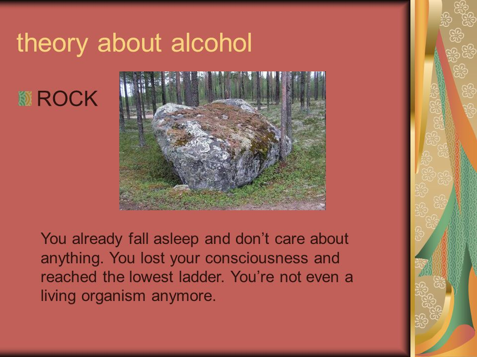 theory about alcohol ROCK
