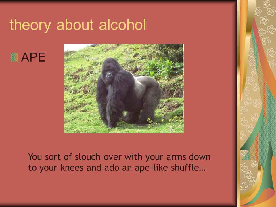 theory about alcohol APE