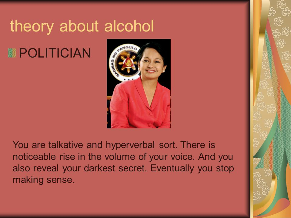 theory about alcohol POLITICIAN