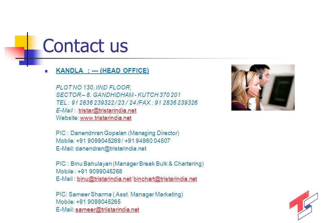 Contact us KANDLA : --- (HEAD OFFICE) PLOT NO 130, IIND FLOOR,