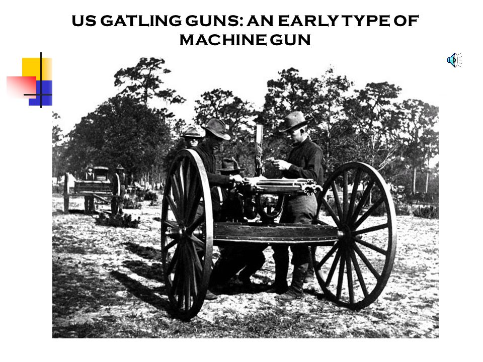 US GATLING GUNS: AN EARLY TYPE OF MACHINE GUN