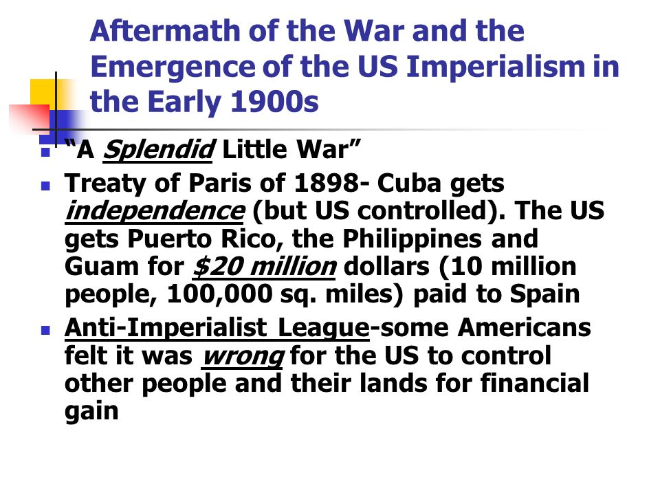 Aftermath of the War and the Emergence of the US Imperialism in the Early 1900s