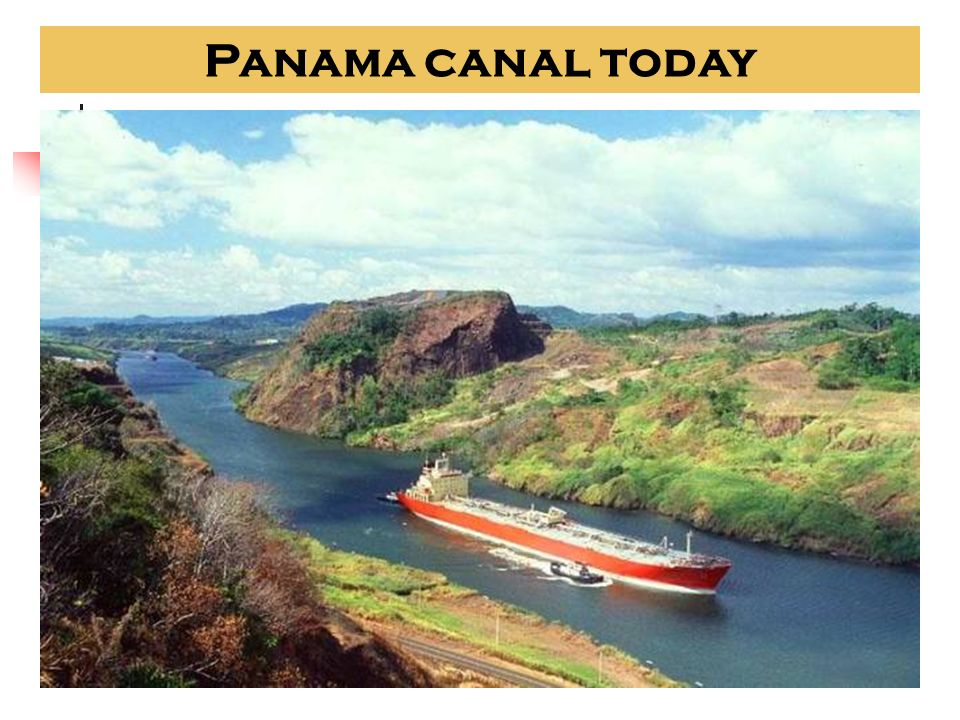 Panama canal today PANAMA CANAL TODAY