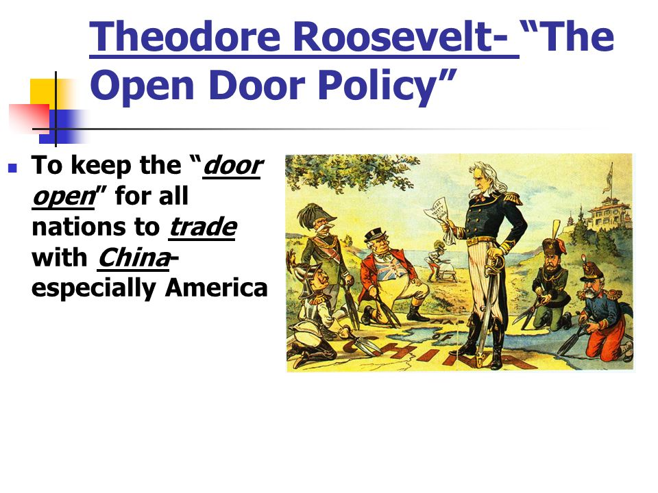 Theodore Roosevelt- The Open Door Policy