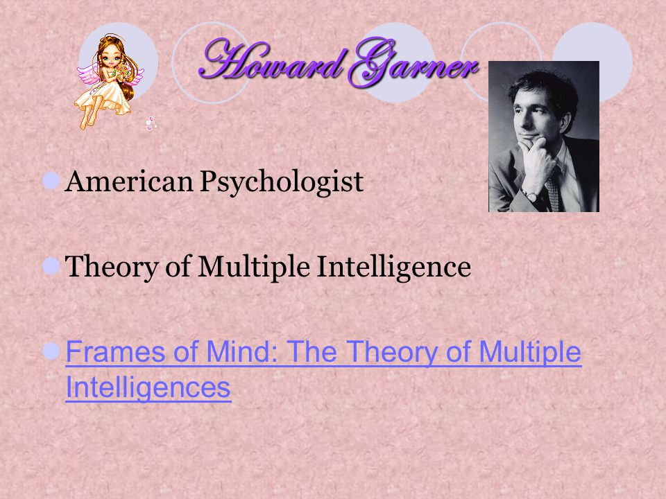 Howard Garner American Psychologist Theory of Multiple Intelligence