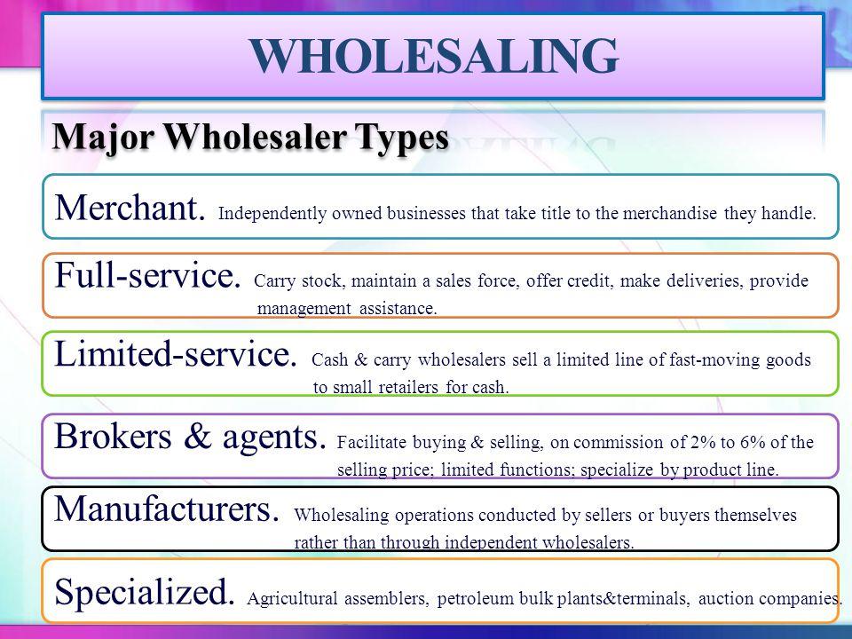 WHOLESALING Major Wholesaler Types