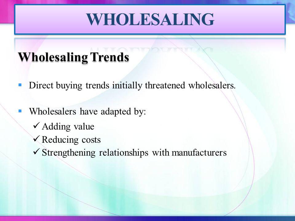 WHOLESALING Wholesaling Trends