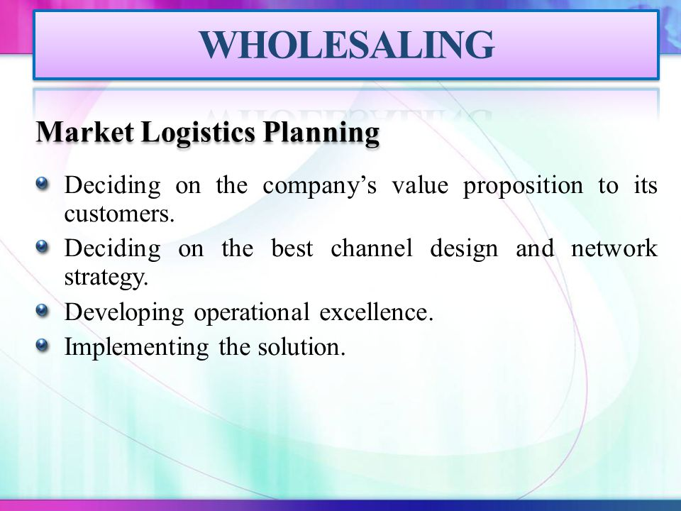 WHOLESALING Market Logistics Planning