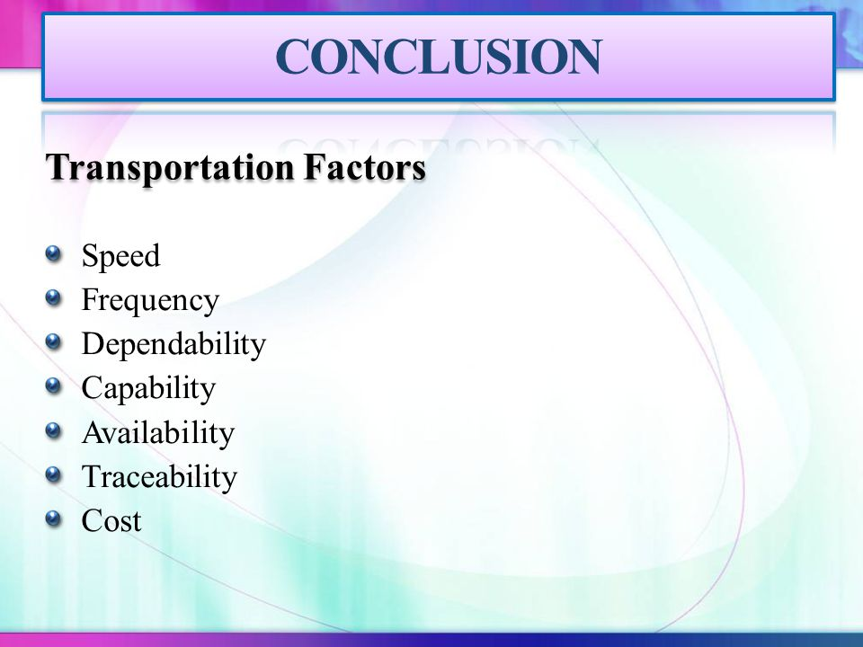 CONCLUSION Transportation Factors Speed Frequency Dependability