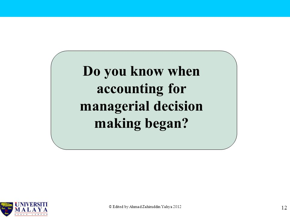 Do you know when accounting for managerial decision making began