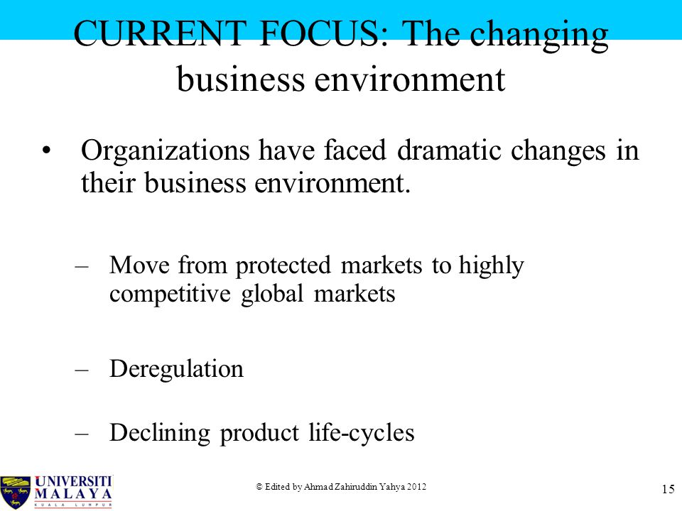 CURRENT FOCUS: The changing business environment