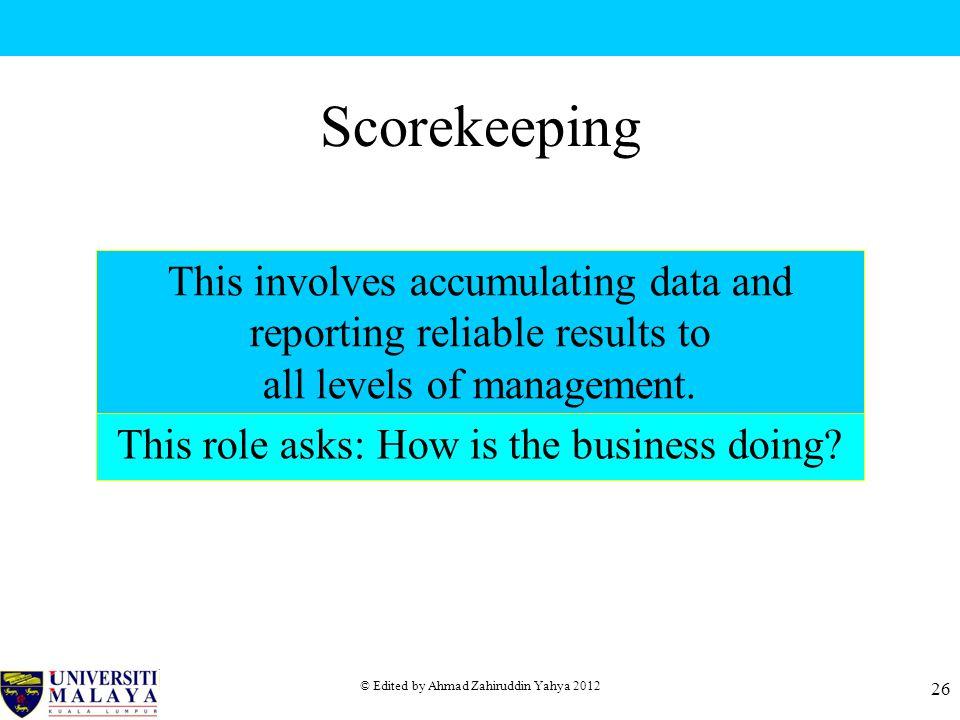 Scorekeeping This involves accumulating data and