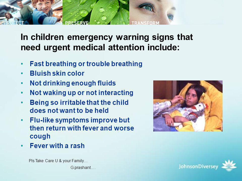 In children emergency warning signs that need urgent medical attention include: