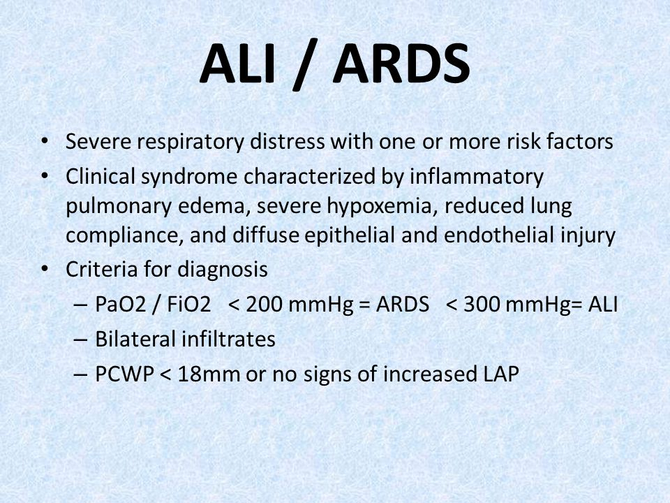ALI / ARDS Severe respiratory distress with one or more risk factors