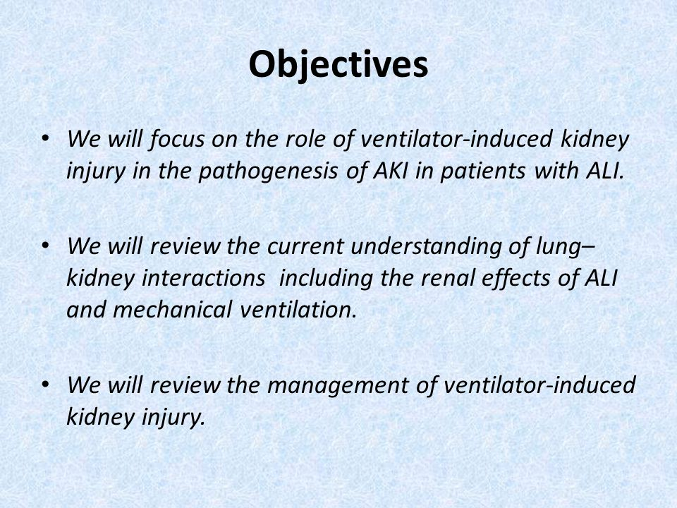 Objectives We will focus on the role of ventilator-induced kidney injury in the pathogenesis of AKI in patients with ALI.