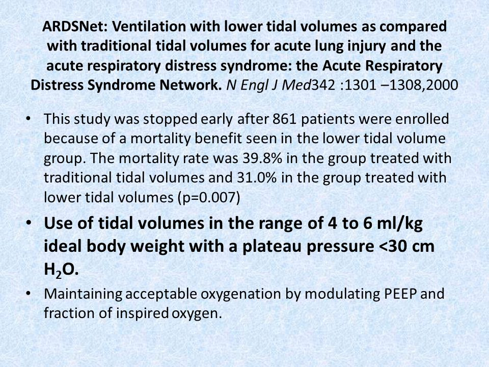 ARDSNet: Ventilation with lower tidal volumes as compared with traditional tidal volumes for acute lung injury and the acute respiratory distress syndrome: the Acute Respiratory Distress Syndrome Network. N Engl J Med342 :1301 –1308,2000