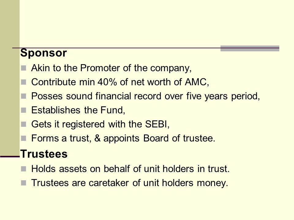 Sponsor Trustees Akin to the Promoter of the company,