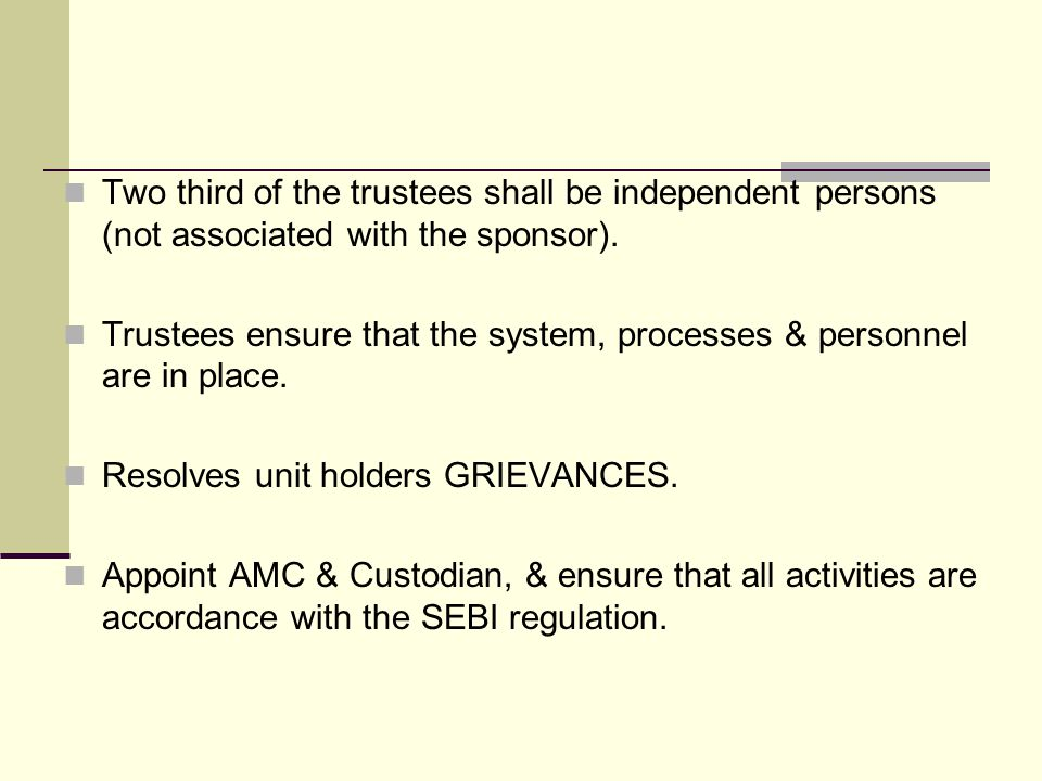 Two third of the trustees shall be independent persons (not associated with the sponsor).