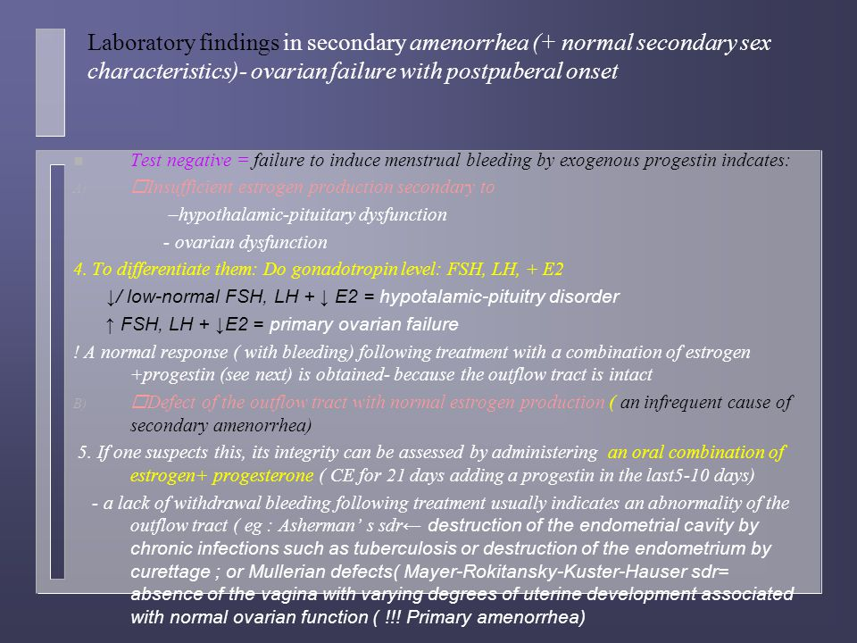 Laboratory findings in secondary amenorrhea (+ normal secondary sex characteristics)- ovarian failure with postpuberal onset