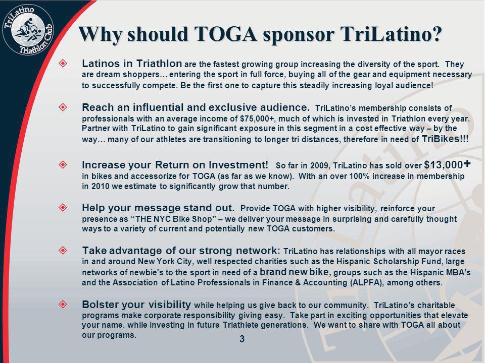 Why should TOGA sponsor TriLatino