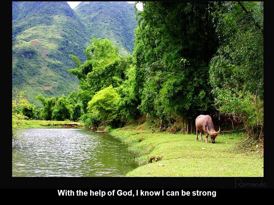 With the help of God, I know I can be strong