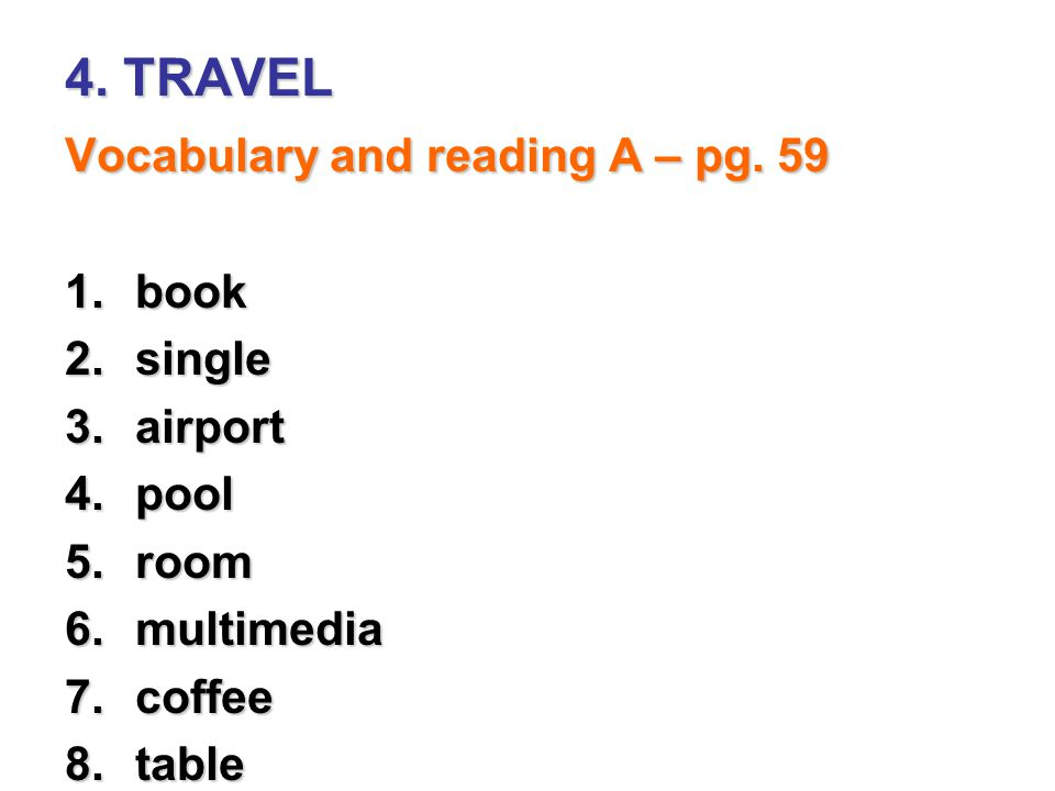 4. TRAVEL Vocabulary and reading A – pg. 59 book single airport pool