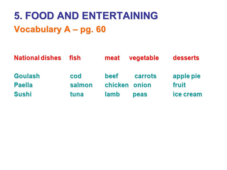 5. FOOD AND ENTERTAINING Vocabulary A – pg. 60