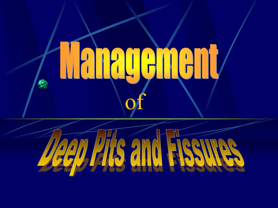 Management of Deep Pits and Fissures