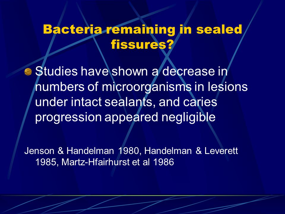 Bacteria remaining in sealed fissures