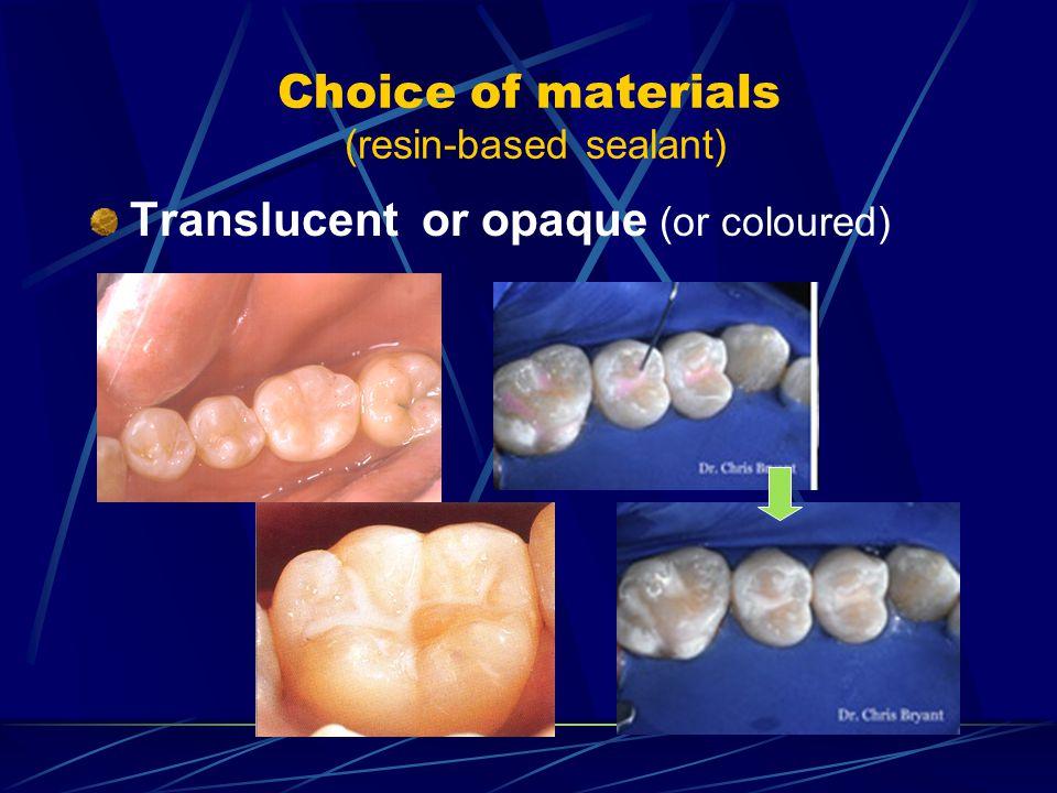 Choice of materials (resin-based sealant)