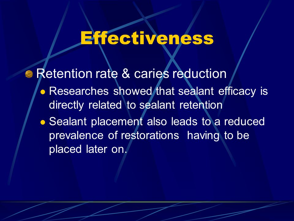 Effectiveness Retention rate & caries reduction