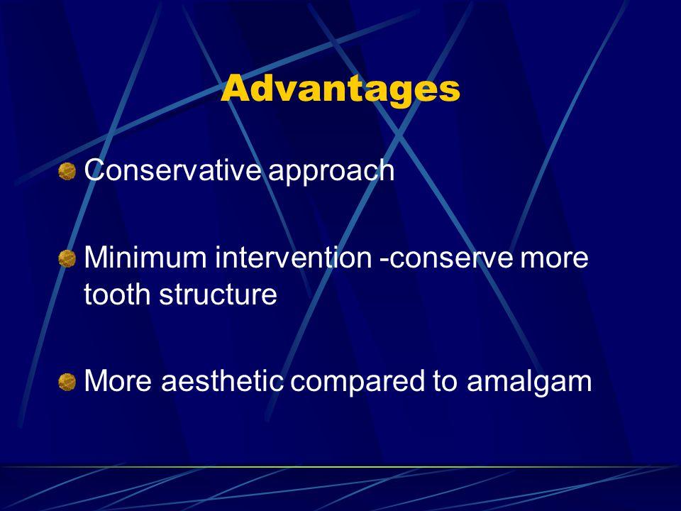 Advantages Conservative approach