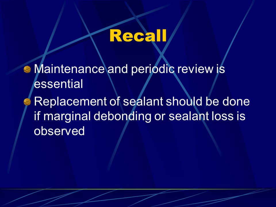 Recall Maintenance and periodic review is essential
