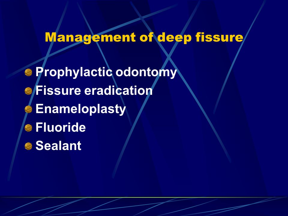 Management of deep fissure